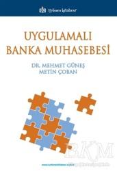 Türkmen Kitabevi - Akademik Kitapları - Uygulamalı Banka Muhasebesi