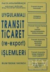 Bilim Teknik Yayınevi - Uygulamalı Transit Ticaret (Re-Export) İşlemleri