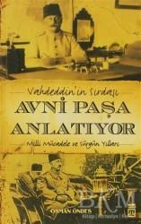 Timaş Yayınları - Vahdeddin'in Sırdaşı Avni Paşa Anlatıyor