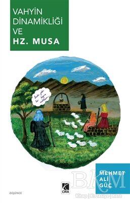 Vahyin Dinamikliği ve Hz. Musa