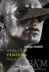 Islık Yayınları - Jorge Marin - Varlığın Yeniden İnşası