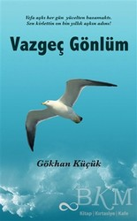 Bengisu Yayınları - Vazgeç Gönlüm