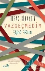 Boramir Yayınları - Vazgeçmedim Yol Bitti