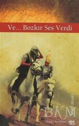 Gençlik Kitabevi Yayınları - Ve... Bozkır Ses Verdi