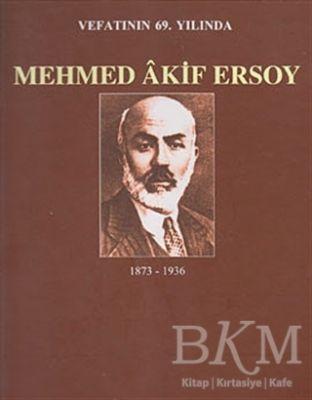 Vefatının 69. Yılında Mehmed Akif Ersoy 1873-1936