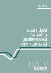 On İki Levha Yayınları - Velayet İlişkisi Bağlamında Çocuğun Ebeveyni Tarafından Temsili