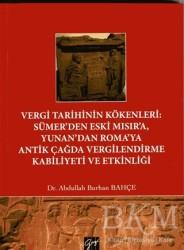 Gazi Kitabevi - Vergi Tarihinin Kökenleri: Sümer'den Eski Mısır'a Yunan'dan Roma'ya Antik Çağda Vergilendirme Kabiliyeti ve Etkinliği