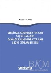 On İki Levha Yayınları - Vergi Usul Kanununda Yer Alan Suç ve Cezaların Bankacılık Kanununda Yer Alan Suç ve Cezalara Etkileri