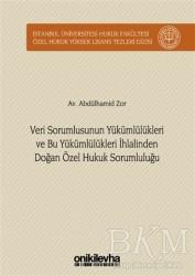 On İki Levha Yayınları - Veri Sorumlusunun Yükümlülükleri ve Bu Yükümlülükleri İhlalinden Doğan Özel Hukuk Sorumluluğu