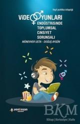 Yeni İnsan Yayınları - Video Oyunları Endüstrisinde Toplumsal Cinsiyet Sorunsalı