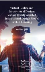 Akademisyen Kitabevi - Virtual Reality and Instructional Design:Virtual Reality Assisted Instructional Design Model in Skill Learning
