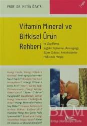 Gürer Yayınları - Vitamin Mineral ve Bitkisel Ürün Rehberi