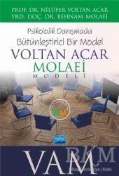 Nobel Akademik Yayıncılık - Voltan Acar - Molaei (Vam) Modeli - Psikolojik Danışmada Bütünleştirici Bir Model