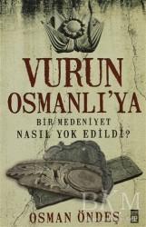 Timaş Yayınları - Vurun Osmanlı'ya