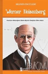 Parola Yayınları - Werner Heisenberg - Bilimin Öncüleri