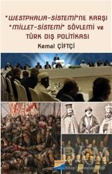 Siyasal Kitabevi - Westphalia‐Sistemi'ne Karşı Millet‐Sistemi Söylemi ve Türk Dış Politikası