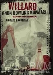 Altıkırkbeş Yayınları - Willard ve Onun Bowling Kupaları: Sapkın Bir Roman