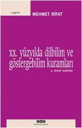 Yapı Kredi Yayınları - XX. Yüzyılda Dilbilim ve Göstergebilim Kuramları & 2. Temel Metinler