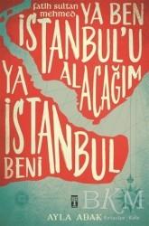 Genç Timaş - Ya Ben İstanbul'u Alacağım Ya İstanbul Beni