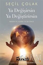 Cinius Yayınları - Ya Değişirsin Ya Değiştirirsin