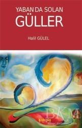Kaknüs Yayınları - Yaban da Solan Güller
