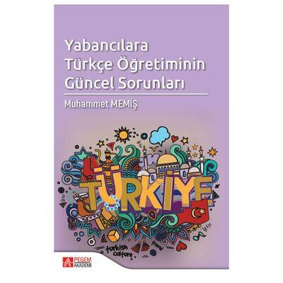 Yabancılara Türkçe Öğretiminin Güncel Sorunları Pegem Akademi Yayıncılık