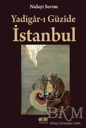 Akıl Fikir Yayınları - Yadigar-ı Güzide İstanbul