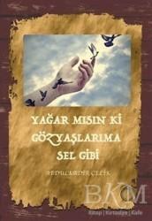 KitapSaati Yayınları - Yağar mısın ki Gözyaşlarıma Sel Gibi