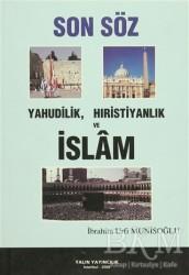 Yalın Yayıncılık - Son Söz Yahudilik, Hıristiyanlık ve İslam