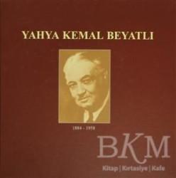 Kültür A.Ş. - Yahya Kemal Beyatlı (1884-1958) (Ciltli)