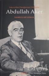 Kitabevi Yayınları - Yakova'dan Darağacının Gölgesine Abdullah Aker