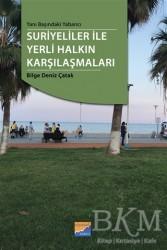 Siyasal Kitabevi - Yanı Başındaki Yabancı Suriyeliler ile Yerli Halkın Karşılaşmaları