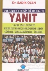 Ozan Yayıncılık - Yanıt Doktorluk Dediğin İki Tık Tık (V) 5 Kasım Uyarı Eylemi ve Hekimlerin Kronik Problemlerine İlişkin Görüşler, Değerlendirmeler, Öneriler