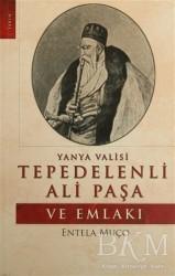 Eser Kitap - Yanya Valisi Tepedelenli Ali Paşa ve Emlakı