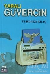 Yurt Kitap Yayın - Yaralı Güvercin