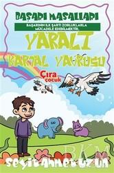 Çıra Çocuk Yayınları - Yaralı Kartal Yavrusu