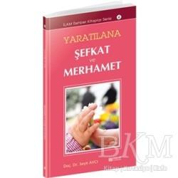 Erkam Yayınları - Yaratılana Şefkat ve Merhamet