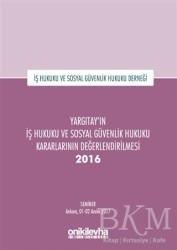 On İki Levha Yayınları - Yargıtay'ın İş Hukuku ve Sosyal Güvenlik Hukuku Kararlarının Değerlendirilmesi Semineri 2016