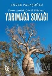 Yason Yayıncılık - Yarımağa Sokağı - Yarım Asırlık Gönül Hikayesi