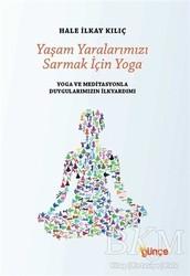 Günçe Yayınları - Yaşam Yaralarımızı Sarmak İçin Yoga