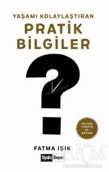 Siyah Beyaz Yayınları - Yaşamı Kolaylaştıran Pratik Bilgiler
