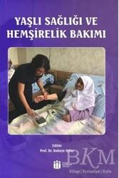 Akademisyen Kitabevi - Yaşlı Sağlığı ve Hemşirelik Bakımı