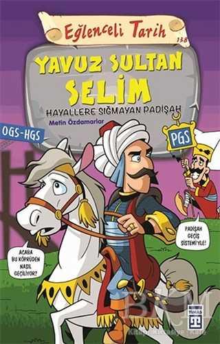 Yavuz Sultan Selim - Eğlenceli Tarih