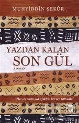 Timaş Yayınları - Yazdan Kalan Son Gül