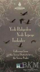Kültür A.Ş. - Yedi Bölgeden Yedi Tepeye Türküler / Folksongs From The Seven Districts To The Seven Peaks