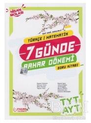 Palme Yayıncılık - Hazırlık Kitapları - Yedi Günde Bahar Dönemi Nisan Molası TYT - AYT Türkçe - Matematik Bahar Dönemi Soru Kitabı