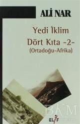 Elif Yayınları - Yedi İklim Dört Kıta -2- Ortadoğu Afrika