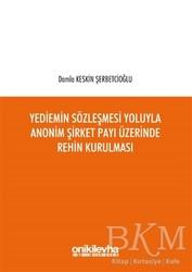 On İki Levha Yayınları - Yediemin Sözleşmesi Yoluyla Anonim Şirket Payı Üzerinde Rehin Kurulması