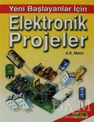 Bilim Teknik Yayınevi - Yeni Başlayanlar İçin Elektronik Projeler