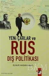 IQ Kültür Sanat Yayıncılık - Yeni Çarlar ve Rus Dış Politikası
